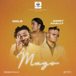 """DCLO , ANOTHER PROJECTILE FORCE IN THE URBAN MUSIC INDUSTRY DROPS NEW SINGLE """" MAGO"""" FEATURING AIMZY KHALLY"""