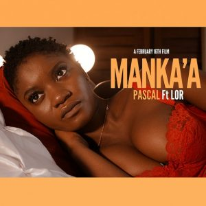 VIDEO: PASCAL FT L'OR – MANKA'A